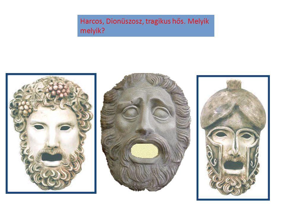 Harcos, Dionüszosz, tragikus hős. Melyik melyik?
