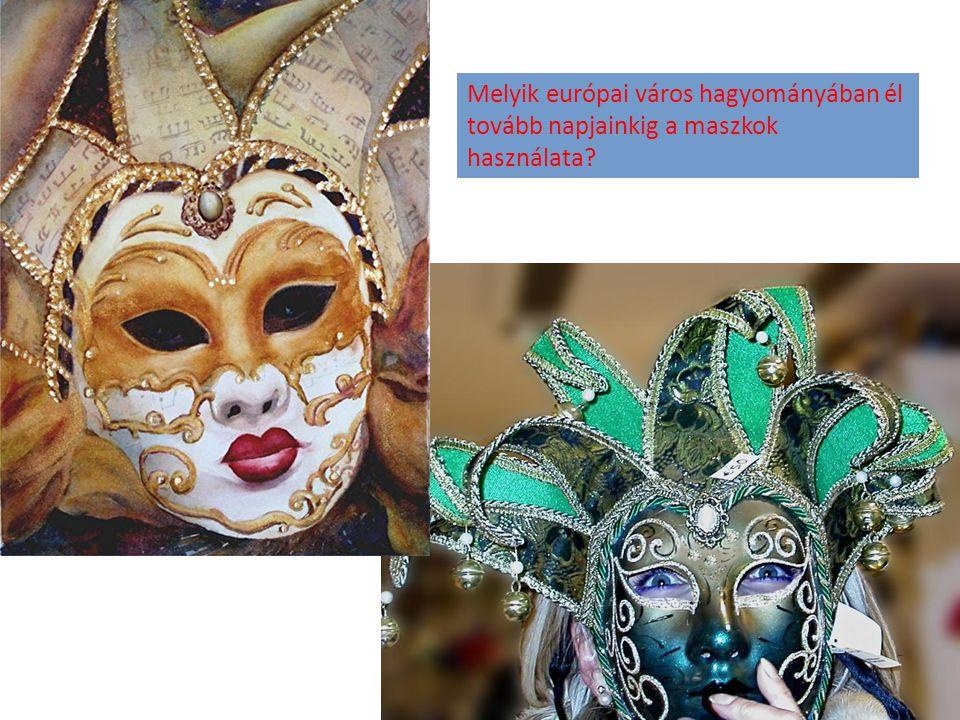 Melyik európai város hagyományában él tovább napjainkig a maszkok használata?