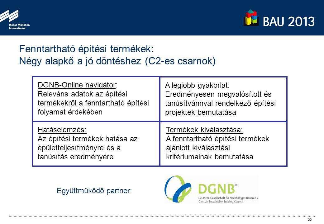 Fenntartható építési termékek: Négy alapkő a jó döntéshez (C2-es csarnok) DGNB-Online navigátor: Releváns adatok az építési termékekről a fenntartható