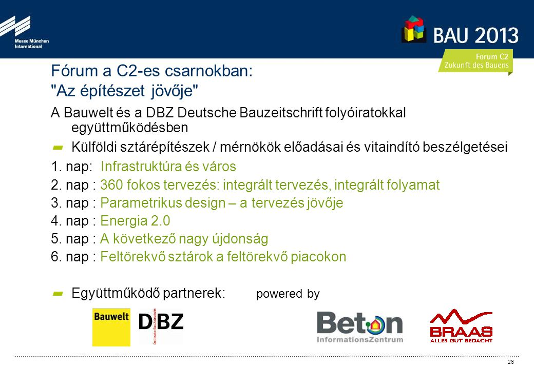 A Bauwelt és a DBZ Deutsche Bauzeitschrift folyóiratokkal együttműködésben Külföldi sztárépítészek / mérnökök előadásai és vitaindító beszélgetései 1.