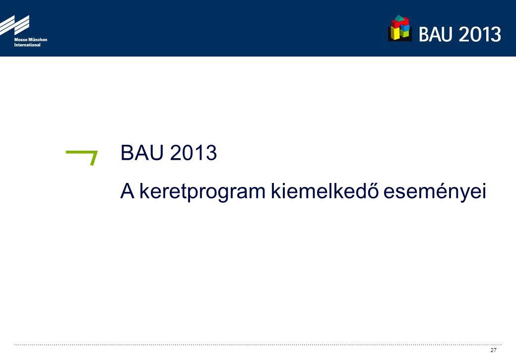 BAU 2013 A keretprogram kiemelkedő eseményei 27