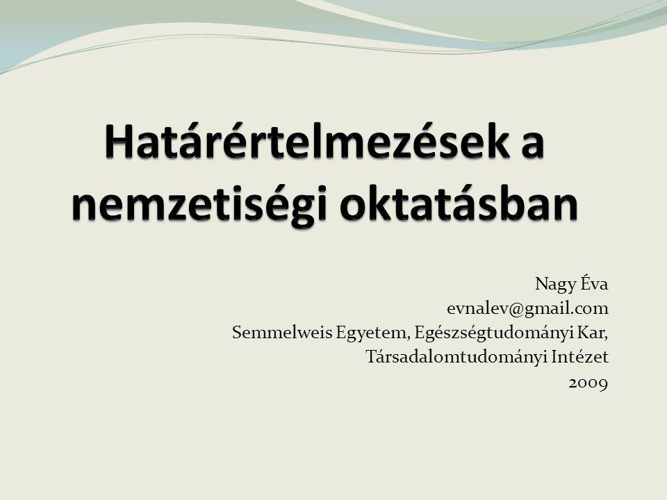 Nagy Éva evnalev@gmail.com Semmelweis Egyetem, Egészségtudományi Kar, Társadalomtudományi Intézet 2009