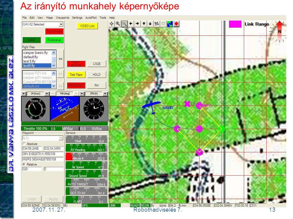 13 2007. 11. 27.Robothadviselés 7. Az irányító munkahely képernyőképe