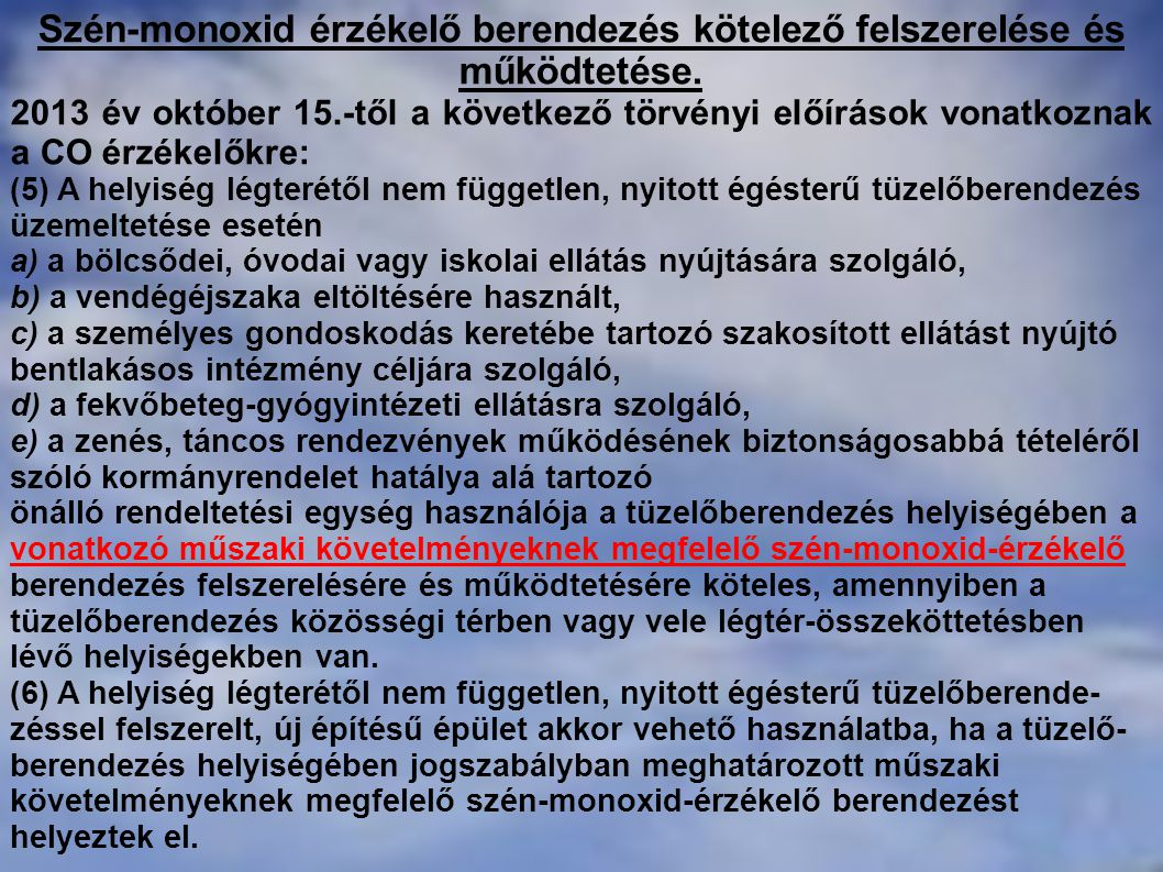 Szén-monoxid érzékelő berendezés kötelező felszerelése és működtetése. 2013 év október 15.-től a következő törvényi előírások vonatkoznak a CO érzékel