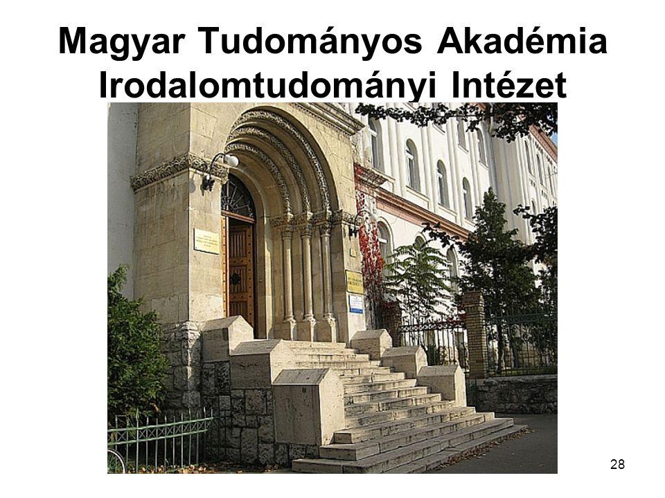 28 Magyar Tudományos Akadémia Irodalomtudományi Intézet
