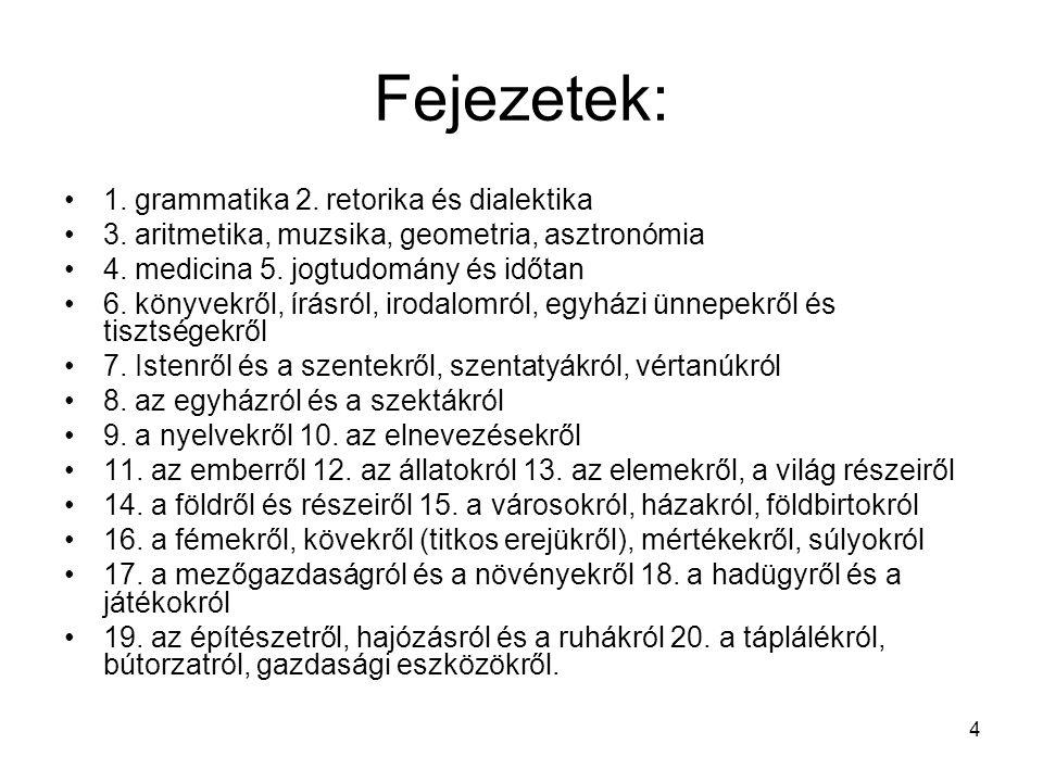 4 Fejezetek: 1.grammatika 2. retorika és dialektika 3.