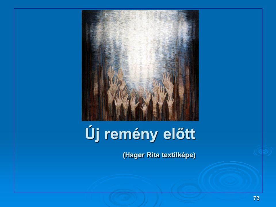 73 Új remény előtt (Hager Rita textilképe) Új remény előtt (Hager Rita textilképe)