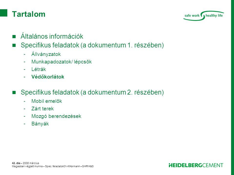42. dia – 2008 március Magasban végzett munka – Spec. feladatok01-KHormann –GHR H&S Tartalom Általános információk Specifikus feladatok (a dokumentum