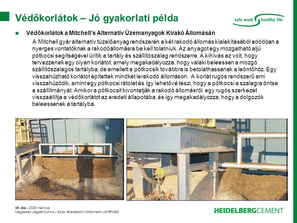 49. dia – 2008 március Magasban végzett munka – Spec. feladatok01-KHormann –GHR H&S Védőkorlátok – Jó gyakorlati példa Védőkorlátok a Mitchell's Alter