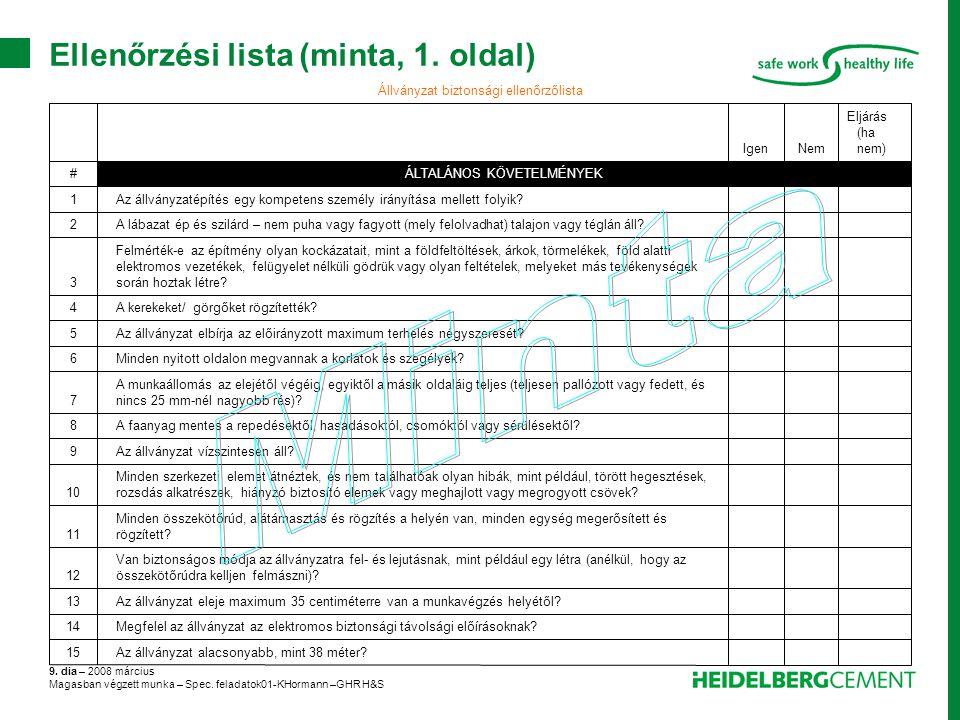9. dia – 2008 március Magasban végzett munka – Spec. feladatok01-KHormann –GHR H&S Ellenőrzési lista (minta, 1. oldal)