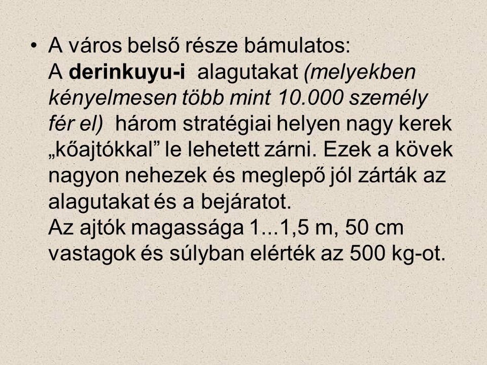 """A város belső része bámulatos: A derinkuyu-i alagutakat (melyekben kényelmesen több mint 10.000 személy fér el) három stratégiai helyen nagy kerek """"kő"""