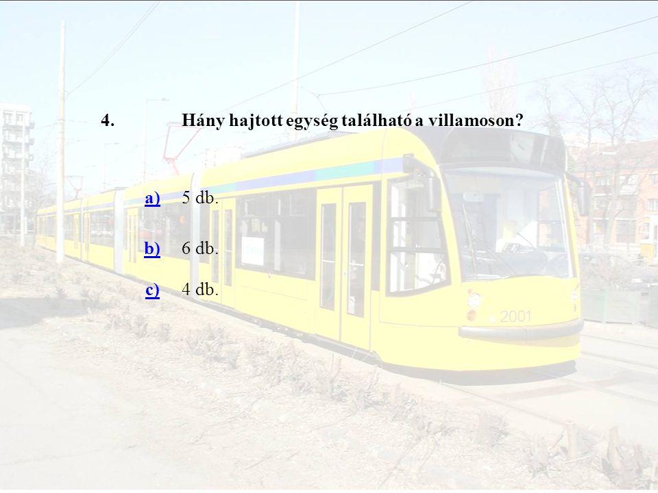 5.Milyen széles a villamos? a)2300 mm. b)2400 mm c)2500 mm