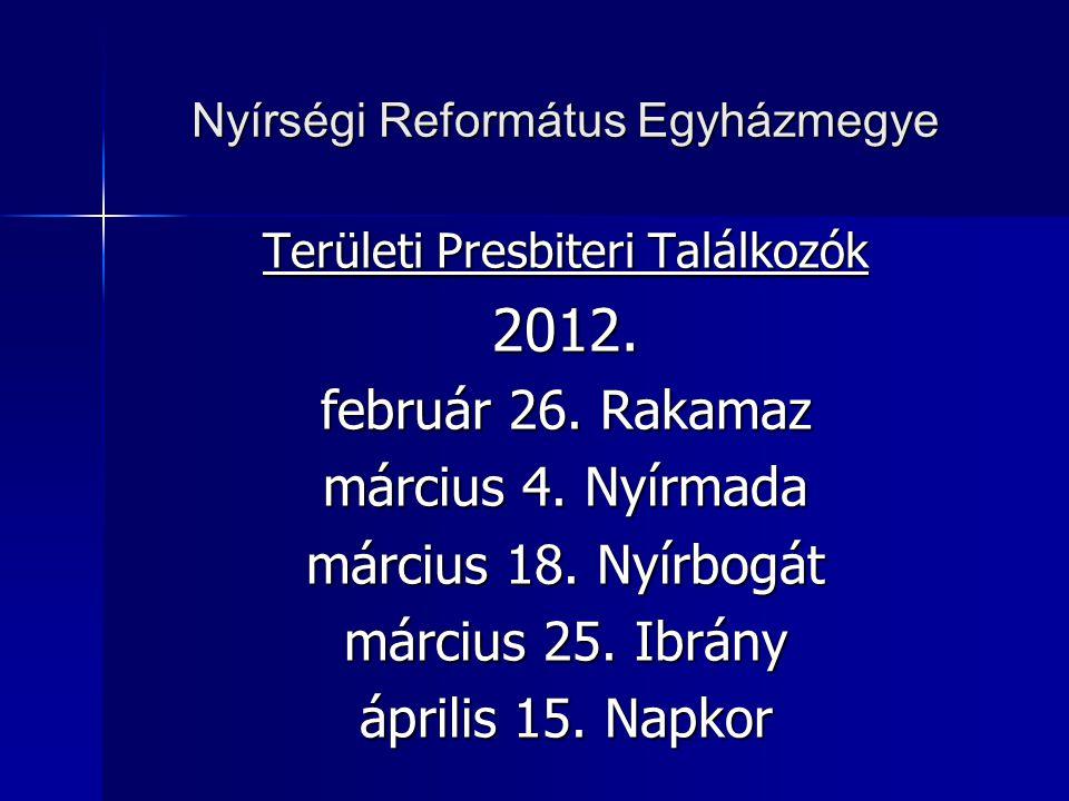 Nyírségi Református Egyházmegye Területi Presbiteri Találkozók 2012.