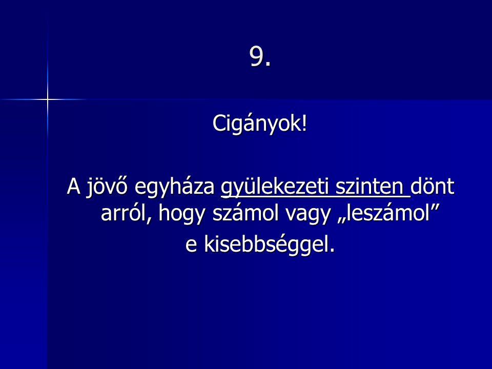 9. Cigányok.