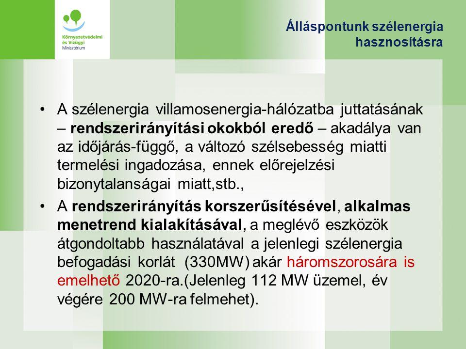 Álláspontunk szélenergia hasznosításra A szélenergia villamosenergia-hálózatba juttatásának – rendszerirányítási okokból eredő – akadálya van az időjá