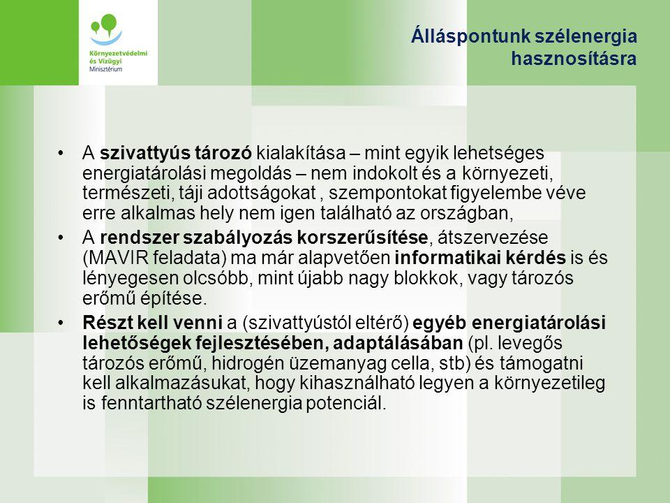 A szivattyús tározó kialakítása – mint egyik lehetséges energiatárolási megoldás – nem indokolt és a környezeti, természeti, táji adottságokat, szempo