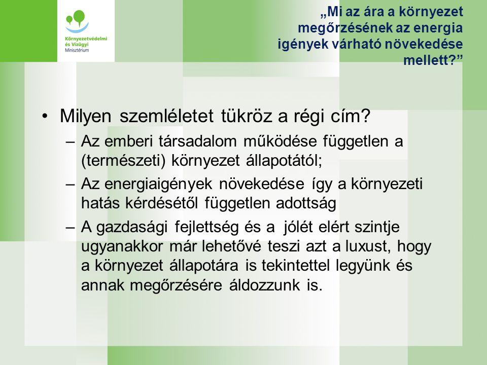 Az energiatermelés és -használat Magyarországi helyzetkép A környezeti fenntarthatóság és a versenyképesség követelményeinek sok szempontból nem megfelelő energiagazdálkodás Energiaintenzitás még mindig közel háromszorosa az EU átlagnak Biztonsági kockázatot jelent a nagymértékű energiaimport- függőség Kiegyensúlyozatlan energiaszerkezetKiegyensúlyozatlan energiaszerkezet (2005.