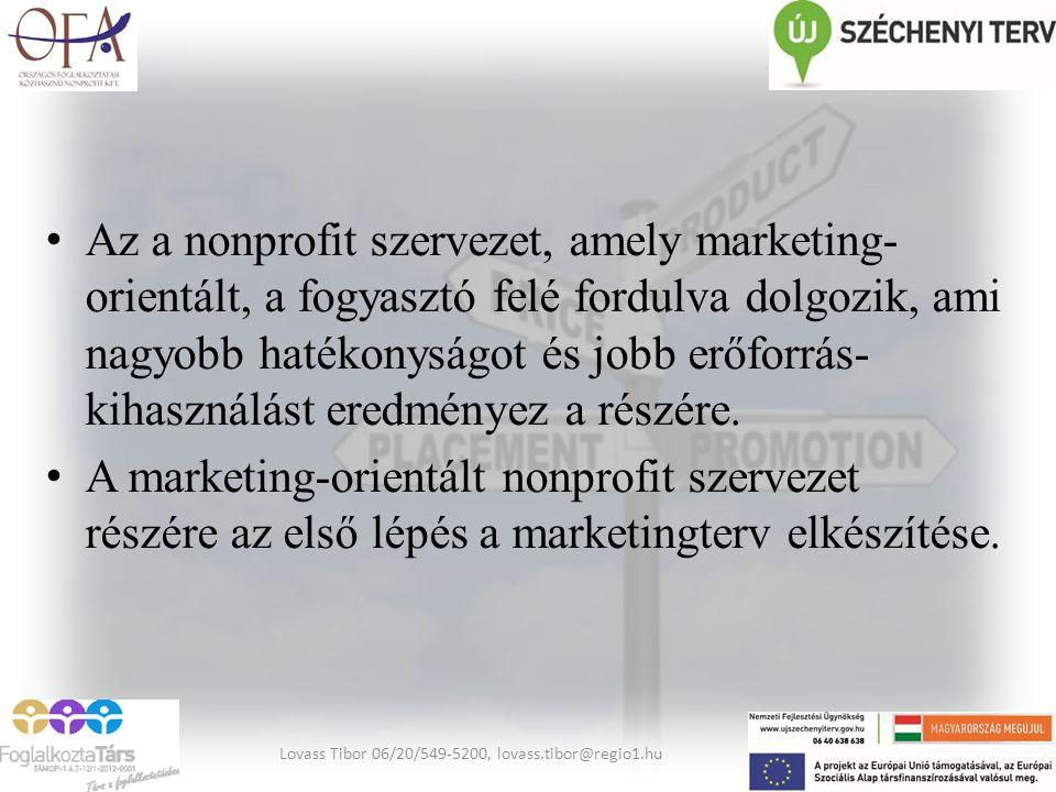 Marketingterv A marketingterv tartalmazza a végrehajtás részleteit és az ellenőrzési feladatokat, formákat.