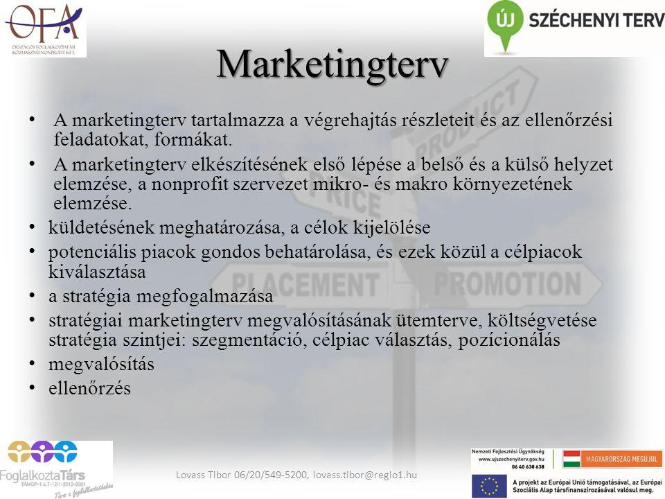 Marketingterv A marketingterv tartalmazza a végrehajtás részleteit és az ellenőrzési feladatokat, formákat. A marketingterv elkészítésének első lépése