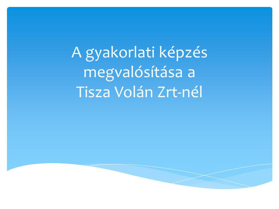 A gyakorlati képzés megvalósítása a Tisza Volán Zrt-nél