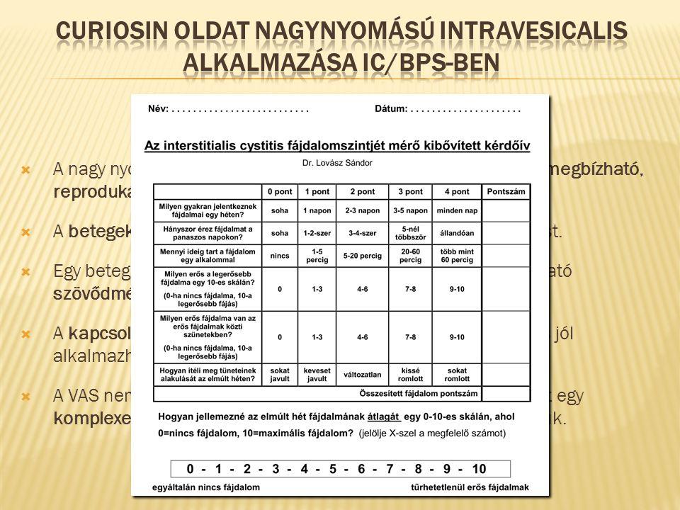Következtetések  A nagy nyomású, ballonos intravesicalis gyógyszeralkalmazás megbízható, reprodukálható és standardizálható módszer.  A betegek jól