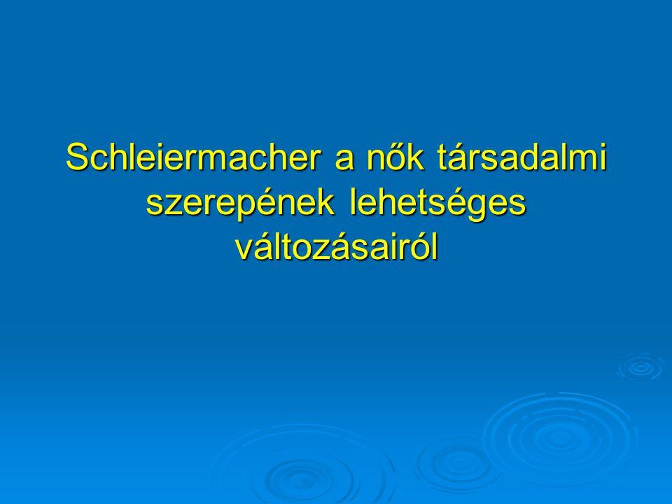 Schleiermacher a nők társadalmi szerepének lehetséges változásairól