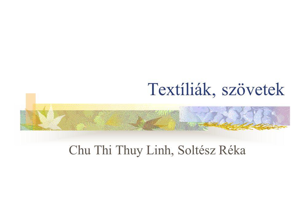 Textíliák, szövetek Chu Thi Thuy Linh, Soltész Réka