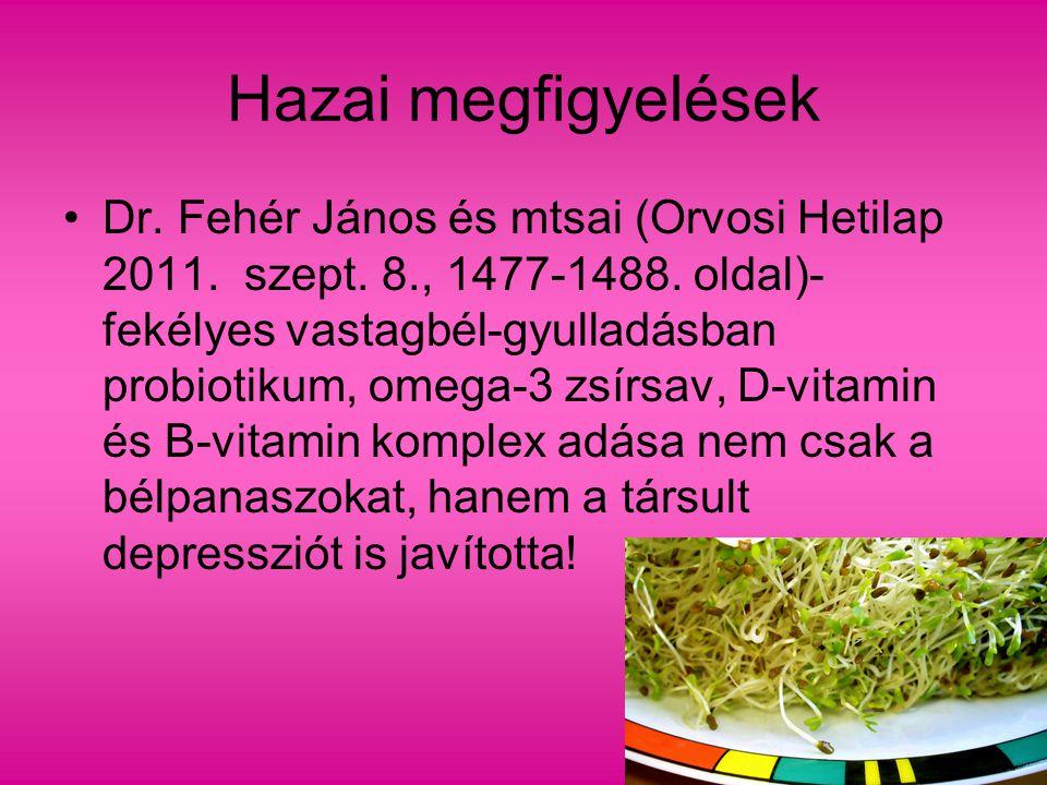 Hazai megfigyelések Dr. Fehér János és mtsai (Orvosi Hetilap 2011. szept. 8., 1477-1488. oldal)- fekélyes vastagbél-gyulladásban probiotikum, omega-3