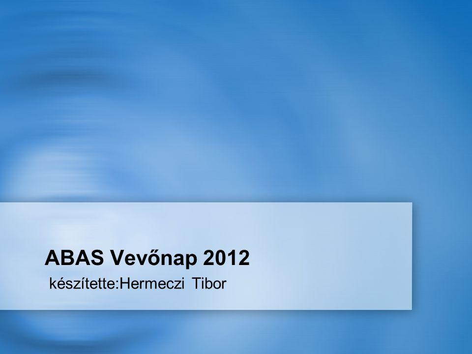 ABAS Vevőnap 2012 készítette:Hermeczi Tibor