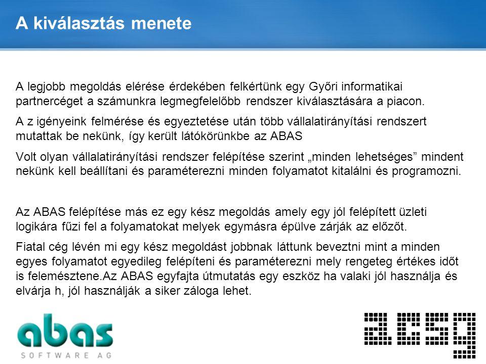 Page  11 A kiválasztás menete A legjobb megoldás elérése érdekében felkértünk egy Győri informatikai partnercéget a számunkra legmegfelelőbb rendszer