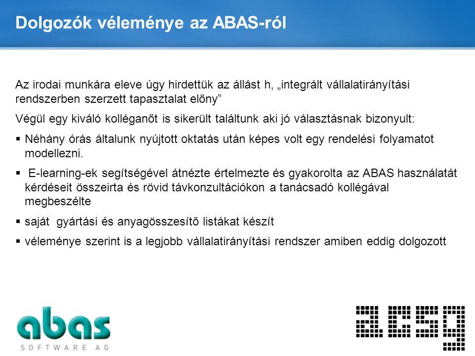 """Page  15 Dolgozók véleménye az ABAS-ról Az irodai munkára eleve úgy hirdettük az állást h, """"integrált vállalatirányítási rendszerben szerzett tapaszt"""