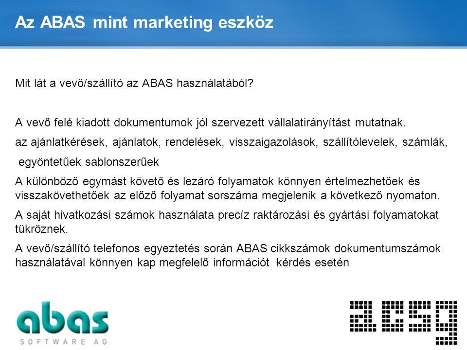 Page  9 Az ABAS mint marketing eszköz Mit lát a vevő/szállító az ABAS használatából? A vevő felé kiadott dokumentumok jól szervezett vállalatirányítá