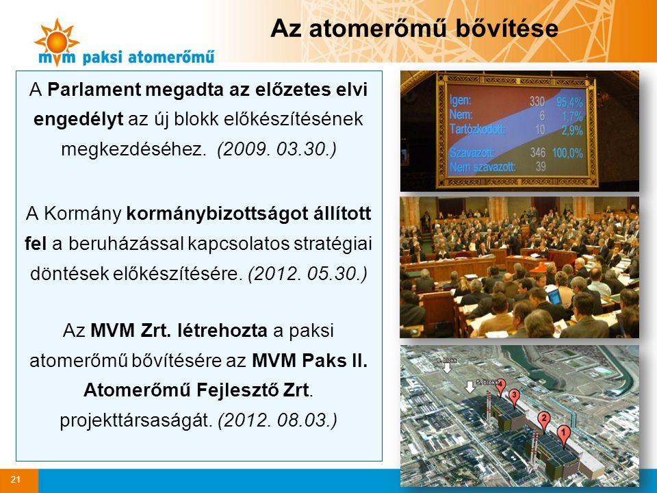 21 A Parlament megadta az előzetes elvi engedélyt az új blokk előkészítésének megkezdéséhez. (2009. 03.30.) A Kormány kormánybizottságot állított fel