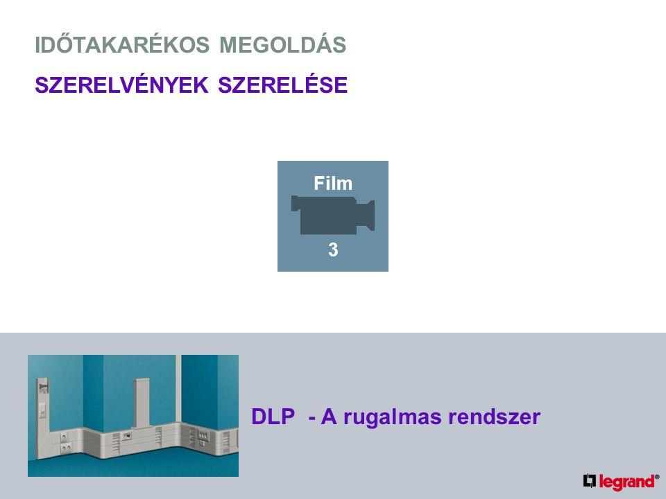 IDŐTAKARÉKOS MEGOLDÁS SZERELVÉNYEK SZERELÉSE DLP - A rugalmas rendszer Film 3