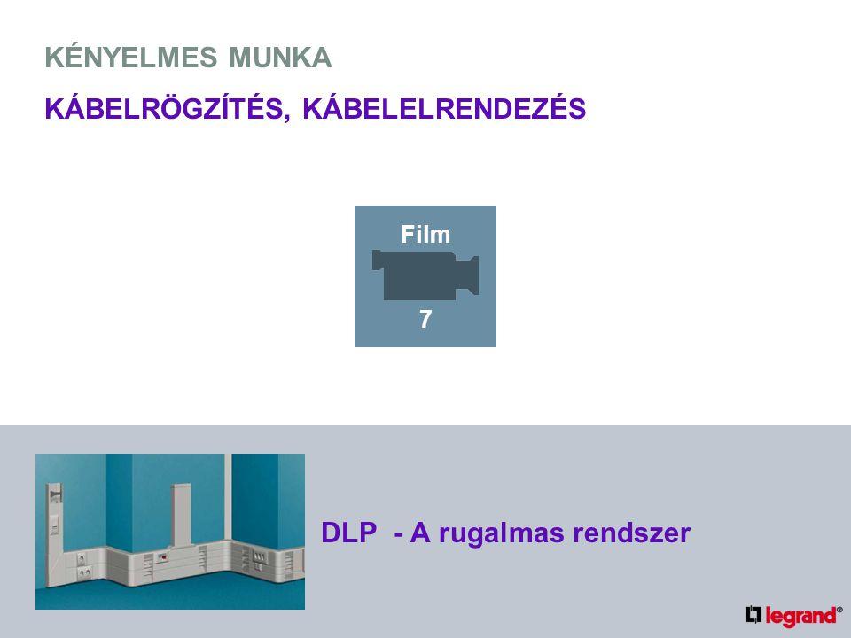 KÉNYELMES MUNKA KÁBELRÖGZÍTÉS, KÁBELELRENDEZÉS DLP - A rugalmas rendszer Film 7