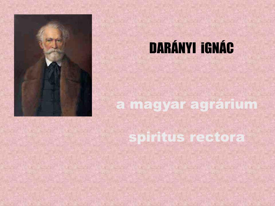 DARÁNYI iGNÁC a magyar agrárium spiritus rectora