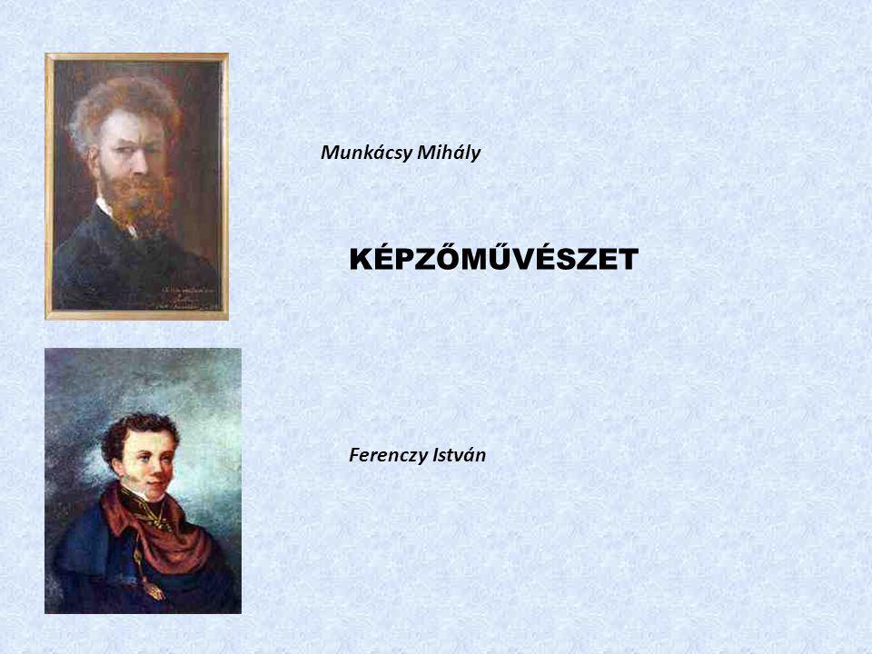Munkácsy Mihály KÉPZŐMŰVÉSZET Ferenczy István