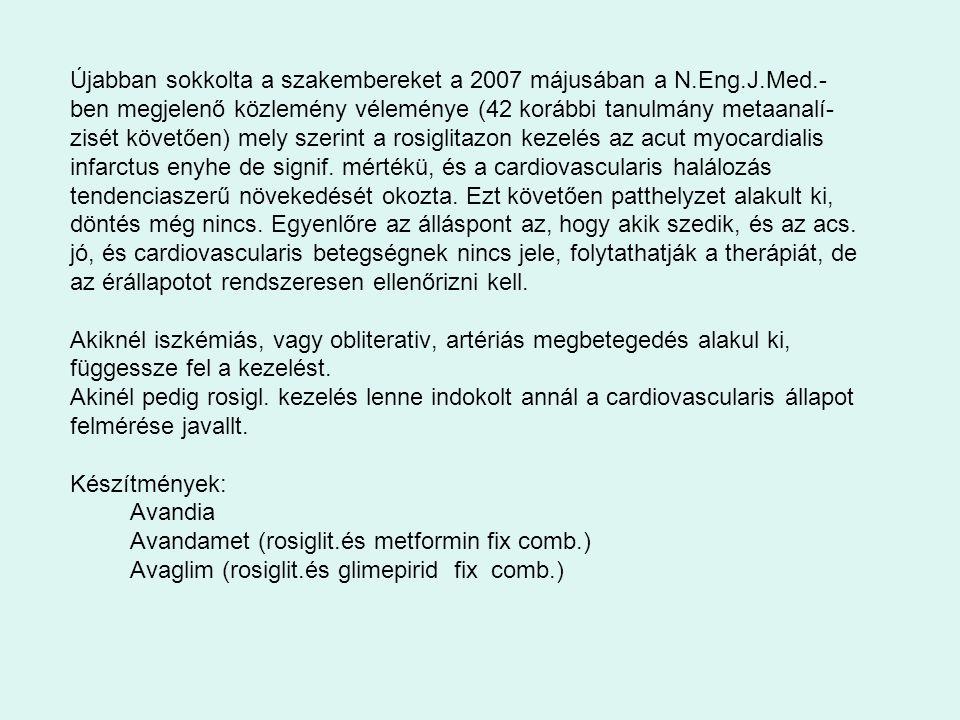 Újabban sokkolta a szakembereket a 2007 májusában a N.Eng.J.Med.- ben megjelenő közlemény véleménye (42 korábbi tanulmány metaanalí- zisét követően) m