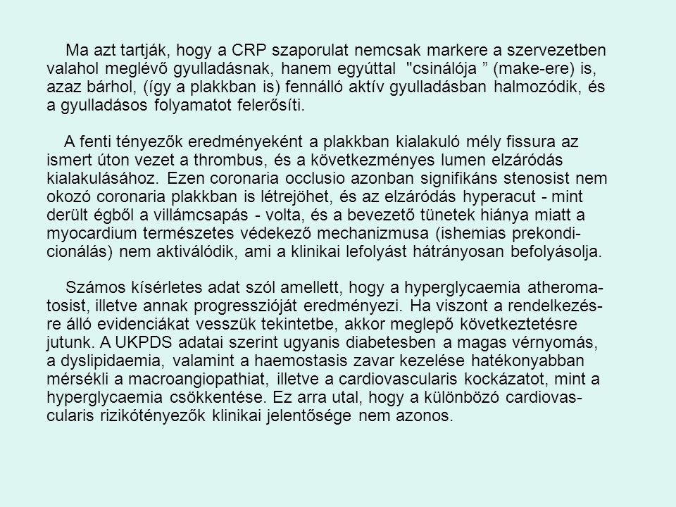 Ma azt tartják, hogy a CRP szaporulat nemcsak markere a szervezetben valahol meglévő gyulladásnak, hanem egyúttal