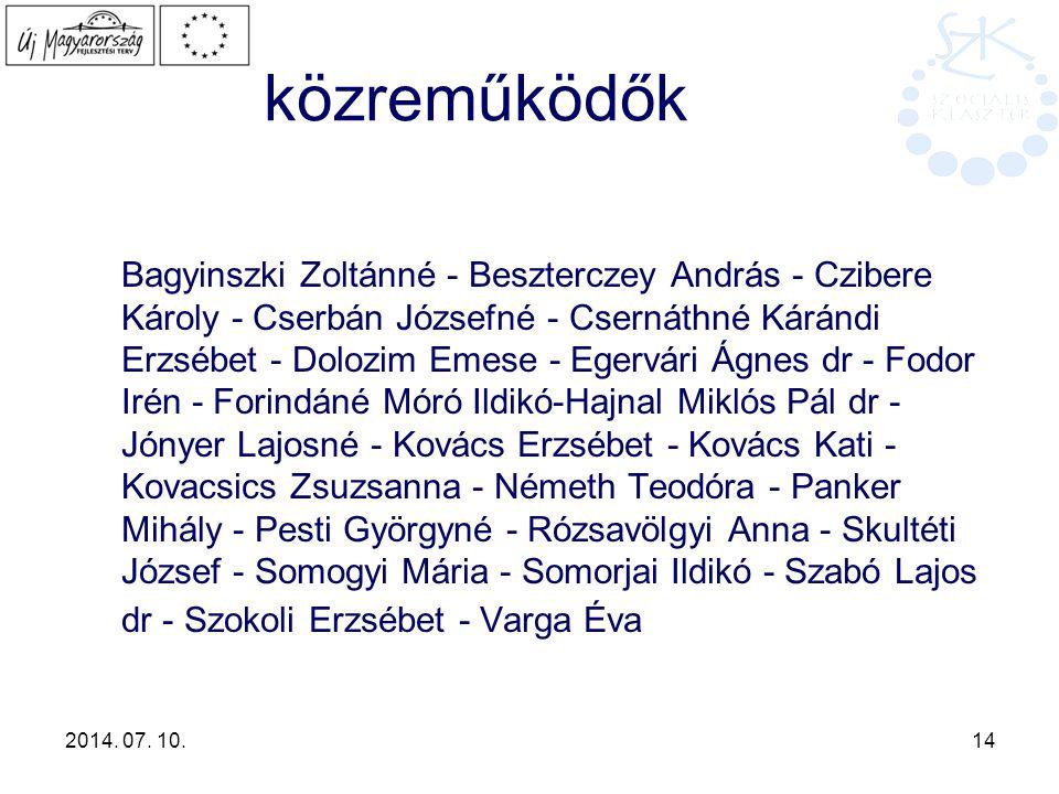 2014. 07. 10. 14 közreműködők Bagyinszki Zoltánné - Beszterczey András - Czibere Károly - Cserbán Józsefné - Csernáthné Kárándi Erzsébet - Dolozim Eme