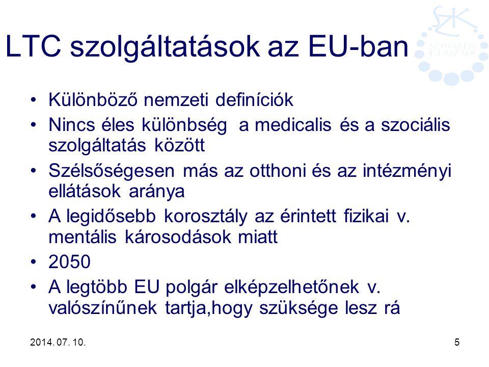 2014. 07. 10. 5 LTC szolgáltatások az EU-ban Különböző nemzeti definíciók Nincs éles különbség a medicalis és a szociális szolgáltatás között Szélsősé