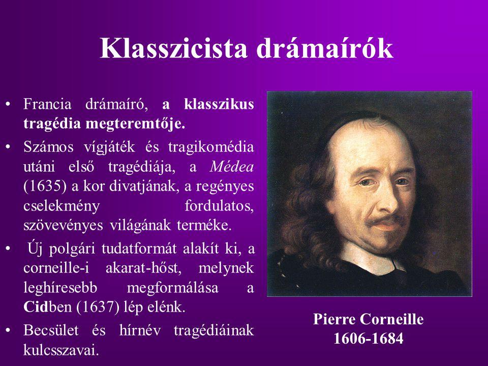 Klasszicista drámaírók Francia drámaíró, a klasszikus tragédia megteremtője. Számos vígjáték és tragikomédia utáni első tragédiája, a Médea (1635) a k