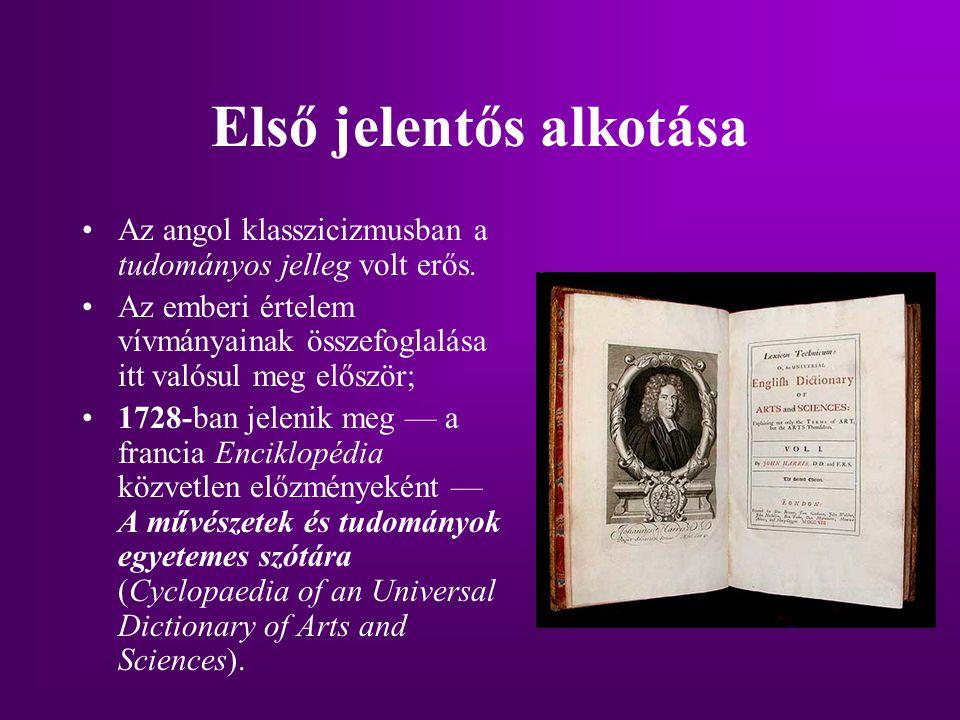 Első jelentős alkotása Az angol klasszicizmusban a tudományos jelleg volt erős. Az emberi értelem vívmányainak összefoglalása itt valósul meg először;