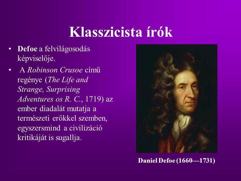 Klasszicista írók Defoe a felvilágosodás képviselője. A Robinson Crusoe című regénye (The Life and Strange, Surprising Adventures os R. C., 1719) az e