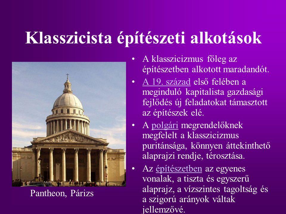 Klasszicista építészeti alkotások A klasszicizmus főleg az építészetben alkotott maradandót. A 19. század első felében a meginduló kapitalista gazdasá