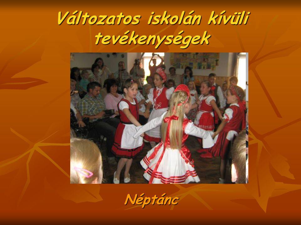 Változatos iskolán kívüli tevékenységek Néptánc