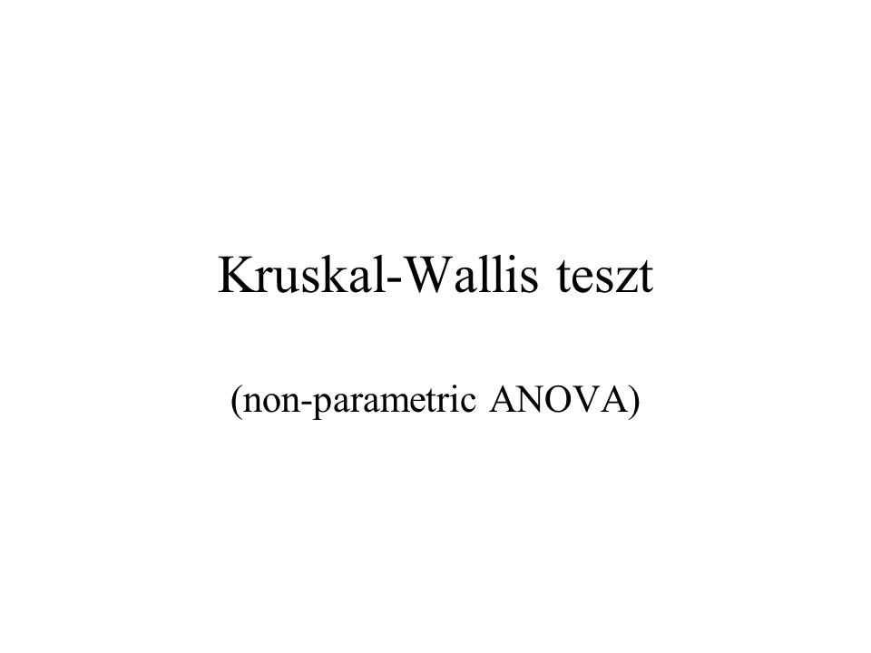 Kruskal-Wallis teszt (non-parametric ANOVA)