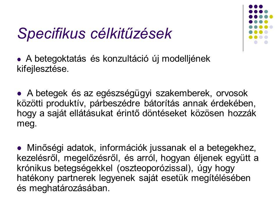 Specifikus célkitűzések A betegoktatás és konzultáció új modelljének kifejlesztése.