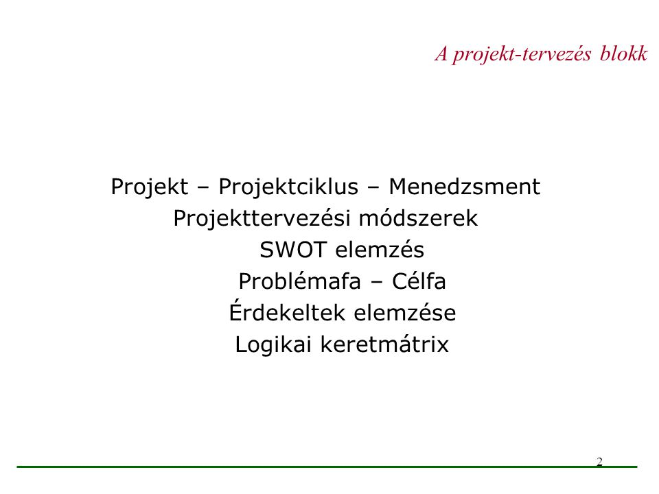 23 Elemzési fázis problémaelemzés - a problémák megfogalmazása, ok-okozati összefüggések meghatározása, problémafa készítése célkitűzés-elemzés - célkitűzések meghatározása a beazonosított problémák alapján; eszköz-eredmény összefüggések meghatározása; célkitűzés-csoportok azonosítása és a projektstratégia meghatározása