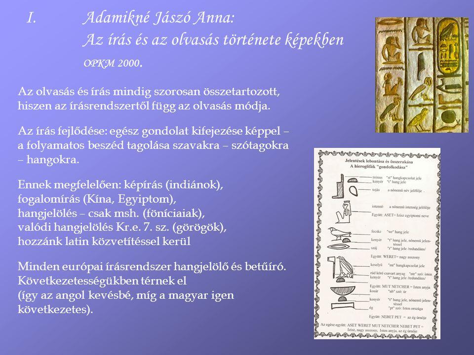I.Adamikné Jászó Anna: Az írás és az olvasás története képekben OPKM 2000.